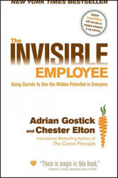 The Invisible Employee: Using Carrots to See the Hidden Potential in Everyone (ISBN: 9780470560211)