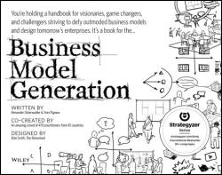 Business Model Generation (ISBN: 9780470876411)