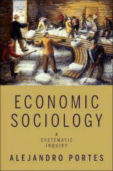 Economic Sociology - A Systematic Inquiry (ISBN: 9780691142234)