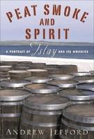 Peat Smoke and Spirit (ISBN: 9780747245780)