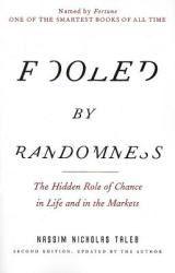 Fooled by Randomness: The Hidden Role of Chance in Life and in the Markets (ISBN: 9780812975215)