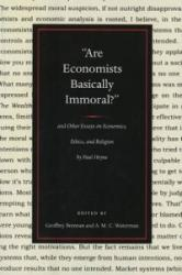 Are Economists Basically Immoral? - And Other Essays on Economics, Ethics and Religion (ISBN: 9780865977136)