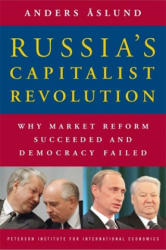 Russia's Capitalist Revolution: Why Market Reform Succeeded and Democracy Failed (ISBN: 9780881324099)