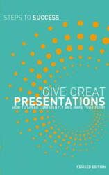 Give Great Presentations - A & C Black Publishers Ltd (ISBN: 9781408128022)