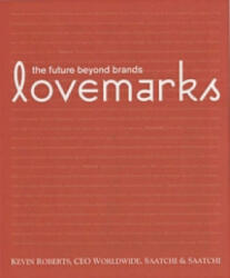 Lovemarks - A. G. Lafley (ISBN: 9781576872703)