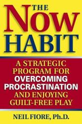 Now Habit - Neil A. Fiore (ISBN: 9781585425525)