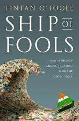 Ship of Fools: How Stupidity and Corruption Sank the Celtic Tiger (ISBN: 9781586488819)
