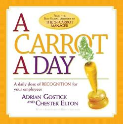 A Carrot a Day: A Daily Dose of Recognition for Your Employees (ISBN: 9781586855062)