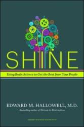 Shine - Using Brain Science to Get the Best from Your People (ISBN: 9781591399230)