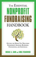 Essential Nonprofit Fundraising Handbook: Getting the Money You Need from Government Agencies, Businesses, Foundations, and Individuals (ISBN: 9781601630728)