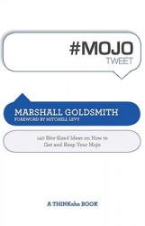 #mojotweet: 140 Bite-Sized Ideas on How to Get and Keep Your Mojo (ISBN: 9781616990220)