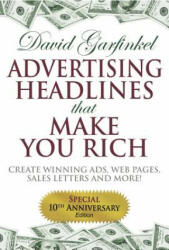 Advertising Headlines That Make You Rich - David Garfinkel (ISBN: 9781933596259)