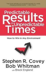Predictable Results in Unpredictable Times (ISBN: 9781936111008)