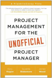 Project Management for the Unofficial Project Manager - Kogon (ISBN: 9781941631102)