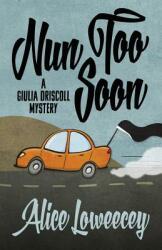 Nun Too Soon - ALICE LOWEECEY (ISBN: 9781940976655)