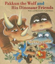 Pakkun the Wolf and His Dinosaur Friends (ISBN: 9781940842042)