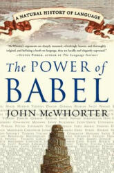 The Power of Babel - John H. McWhorter (ISBN: 9780060520854)