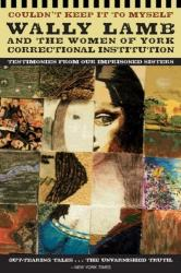 Couldn't Keep It to Myself: Testimonies from Our Imprisoned Sisters (ISBN: 9780060595371)
