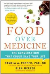 Food Over Medicine - Pamela A. Popper, Glen Merzer (ISBN: 9781940363752)