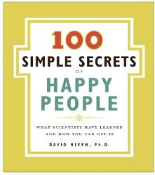 100 Simple Secrets of Happy People: What Scientists Have Learned and How You Can Use It (ISBN: 9780061157912)