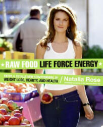 Raw Food Life Force Energy - Enter a Totally New Stratosphere of Weight Loss, Beauty, and Health (ISBN: 9780061344657)