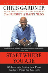 Start Where You Are - Chris Gardner (ISBN: 9780061537127)