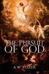 Pursuit of God - A W Tozer (ISBN: 9781940177106)