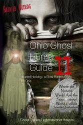 Ohio Ghost Hunter Guide II: Haunted Hocking - A Ghost Hunter's Guide II to Ohio (ISBN: 9781940087054)