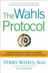 Wahls Protocol - Terry Wahls, Eve Adamson (2014)