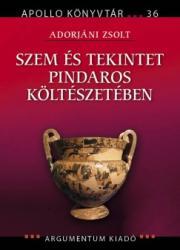 Szem és tekintet Pindaros költészetében (ISBN: 9789634467342)