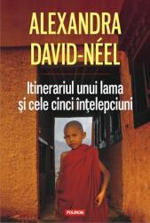 Itinerariul unui lama şi cele cinci înţelepciuni (ISBN: 9789734649662)