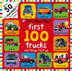 First 100 Trucks and Things That Go Lift-the-Flap - Nicola Friggens, Sarah Powell, Amy Oliver (2015)