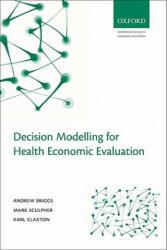 Decision Modelling for Health Economic Evaluation - Briggs (ISBN: 9780198526629)
