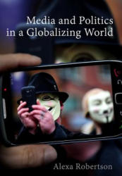 Media and Politics in a Globalizing World (2015)
