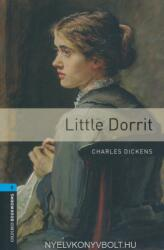 Oxford Bookworms Library: Level 5: : Little Dorrit - Charles Dickens (ISBN: 9780194238090)
