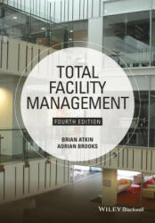 Total Facility Management - Brian Atkin, Adrian Brooks (2015)