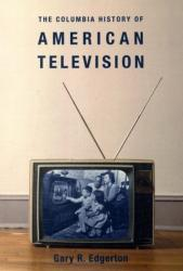 Columbia History of American Television (ISBN: 9780231121651)