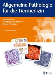 Allgemeine Pathologie fr die Tiermedizin (2015)