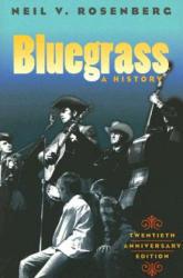 Bluegrass: A History (ISBN: 9780252072451)