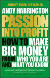 Passion Into Profit - A. Harrington (2015)
