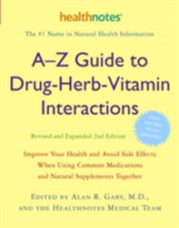 A-Z Guide to Drug-Herb-Vitamin - Alan R Gaby (ISBN: 9780307336644)