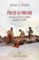 Pirati si corabii. Incursiune intr-un posibil imaginar al marii (ISBN: 9789732331088)