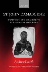 St John Damascene - Andrew Louth (2004)