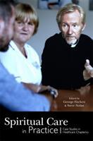 Spiritual Care in Practice - Case Studies in Healthcare Chaplaincy (2015)