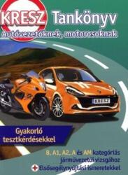 KRESZ tankönyv autóvezetőknek, motorosoknak /Gyakorló tesztkérdésekkel (ISBN: 9789639518711)