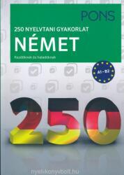 PONS 250 Nyelvtani Gyakorlat Német (ISBN: 9786155328060)
