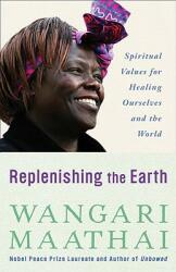 Replenishing the Earth: Spiritual Values for Healing Ourselves and the World (ISBN: 9780307591142)