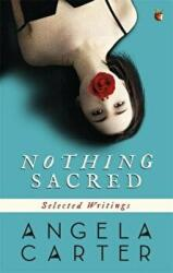 Nothing Sacred - Selected Writings (1982)