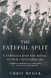 Fateful Split - Catholics and The Royal Ulster Constabulary (2004)