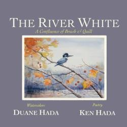 The River White: A Confluence of Brush & Quill (2011)
